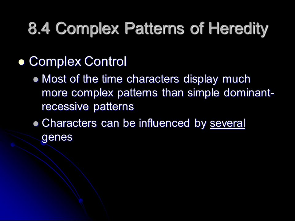 8.4 Complex Patterns of Heredity