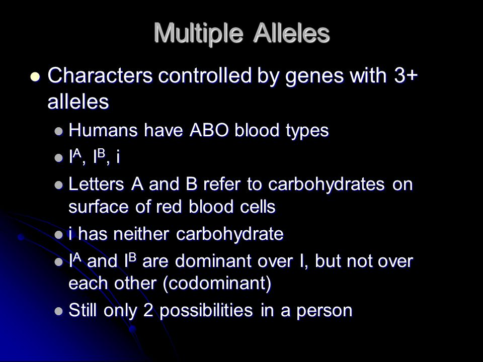 Multiple Alleles Characters controlled by genes with 3+ alleles