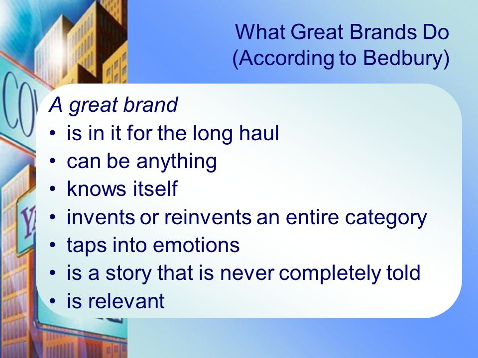 What Great Brands Do (According to Bedbury)