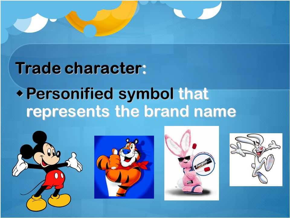 Trade character: Personified symbol that represents the brand name