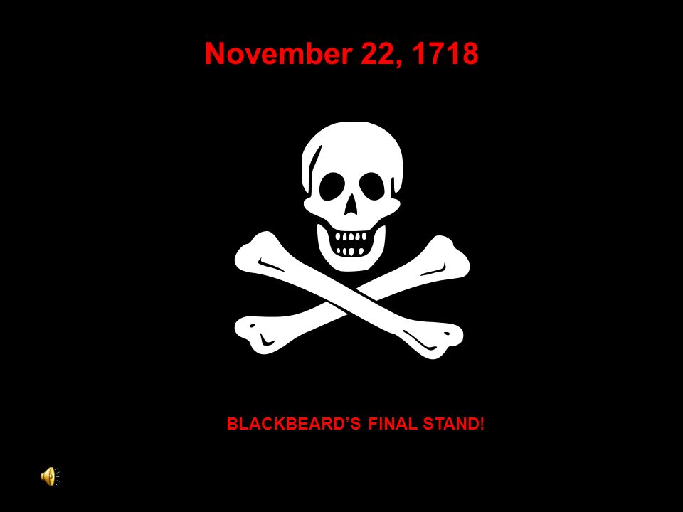 BLACKBEARD'S FINAL STAND!