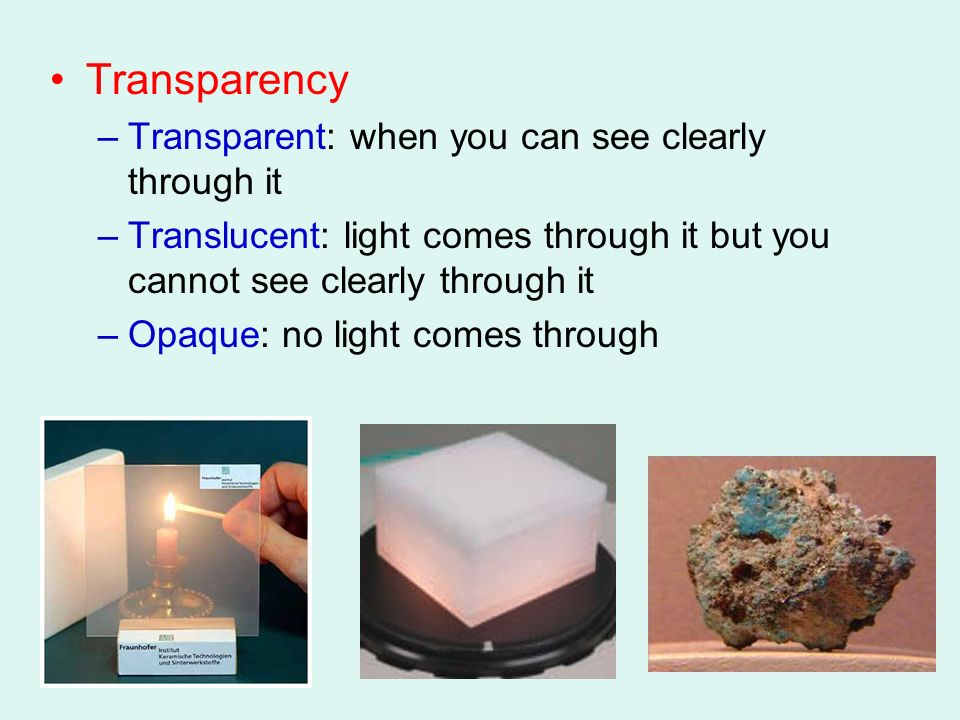 Transparency Transparent: when you can see clearly through it