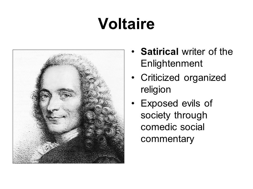 Voltaire Satirical writer of the Enlightenment