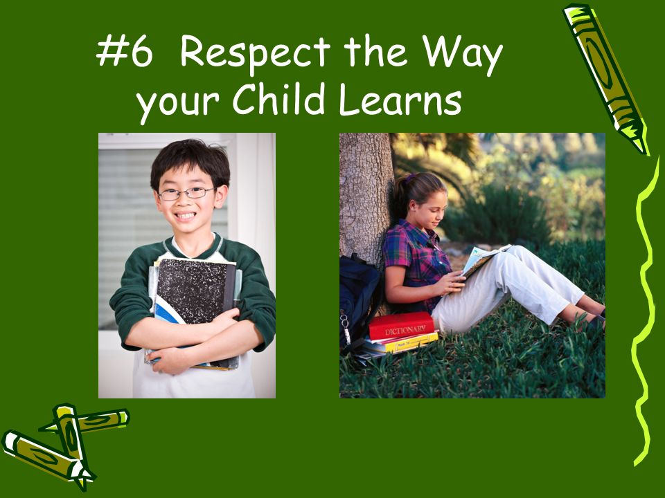 #6 Respect the Way your Child Learns