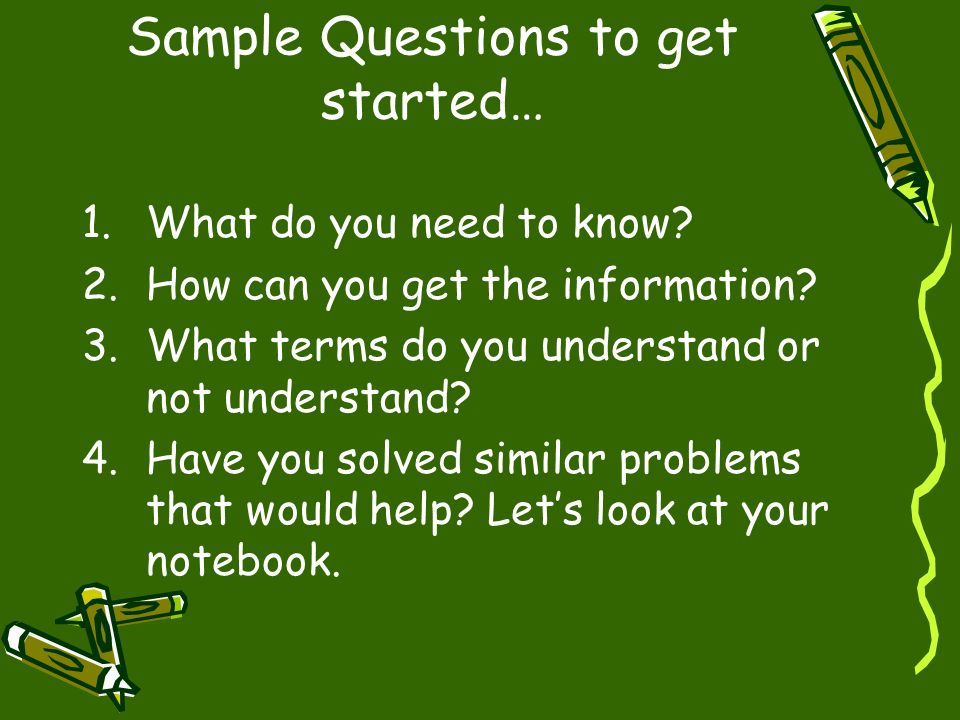 Sample Questions to get started…