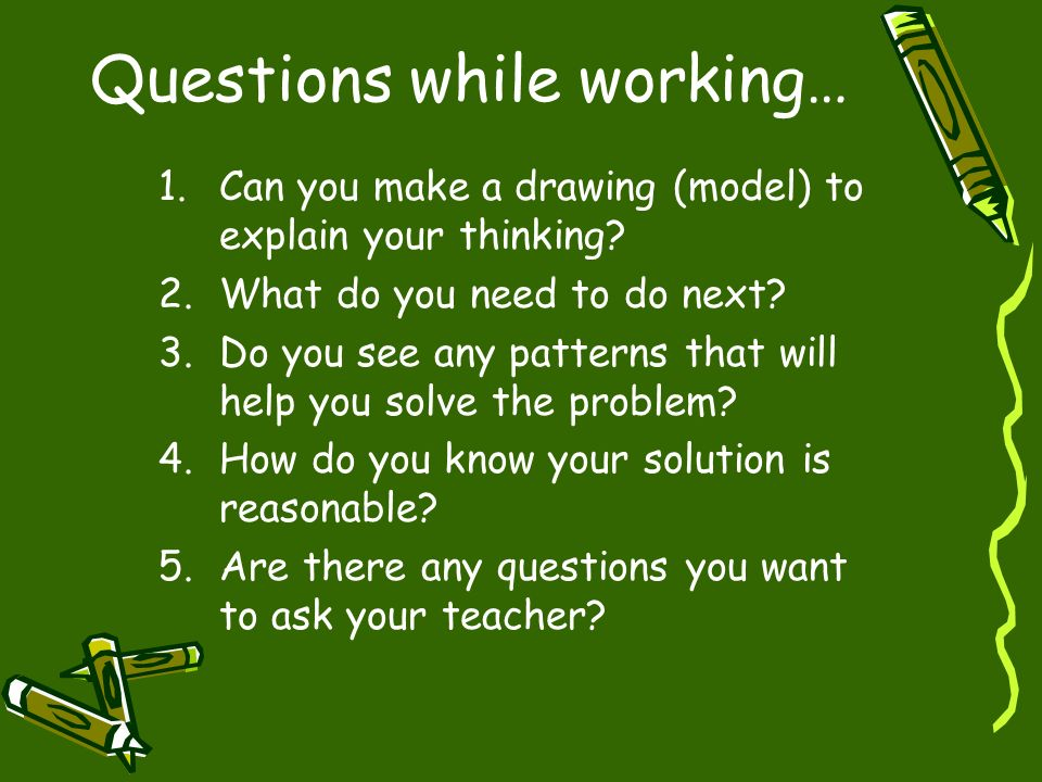 Questions while working…