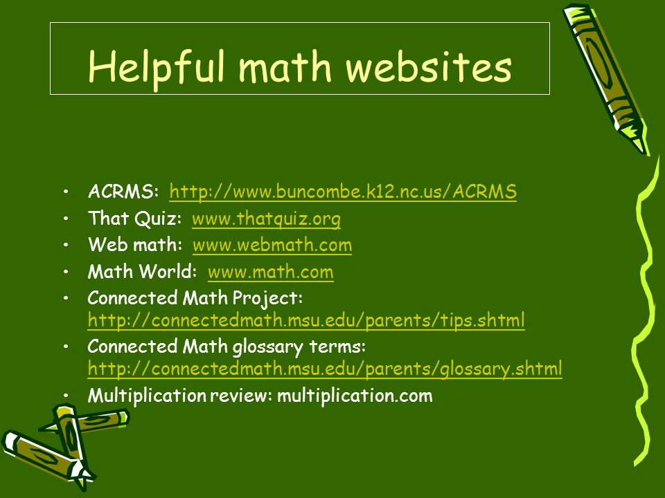 Helpful math websites ACRMS: http://www.buncombe.k12.nc.us/ACRMS