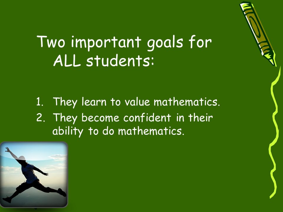 Two important goals for ALL students: