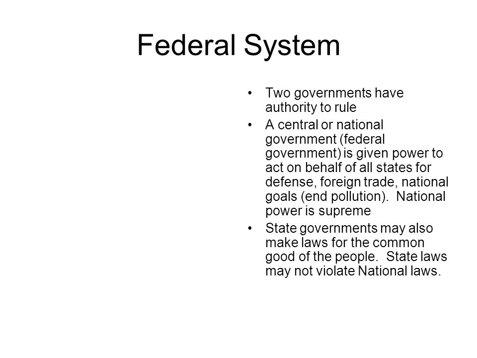 Federal System Two governments have authority to rule