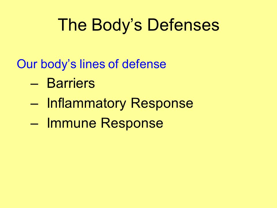 The Body's Defenses Barriers Inflammatory Response Immune Response