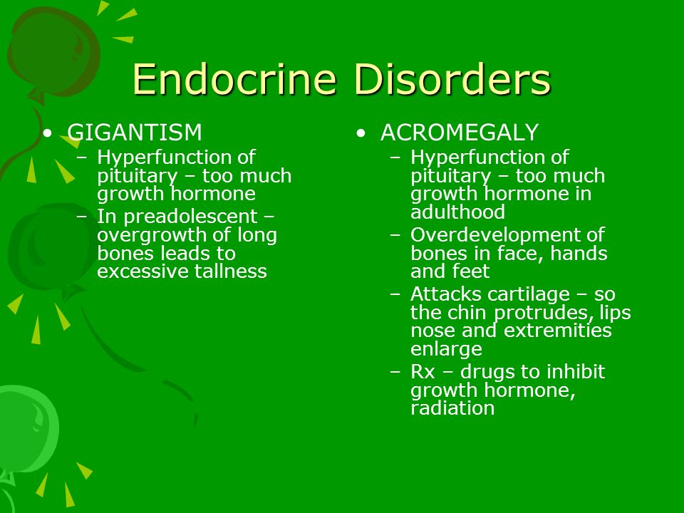 Endocrine Disorders GIGANTISM ACROMEGALY