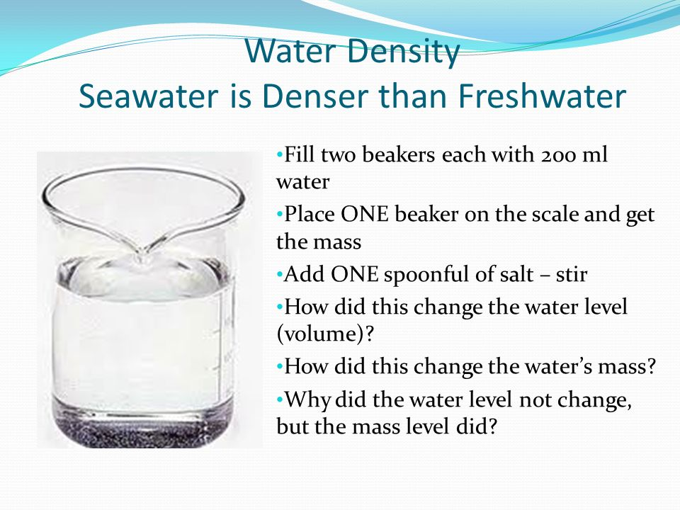 Water Density Seawater is Denser than Freshwater