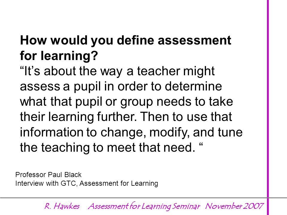 How would you define assessment for learning