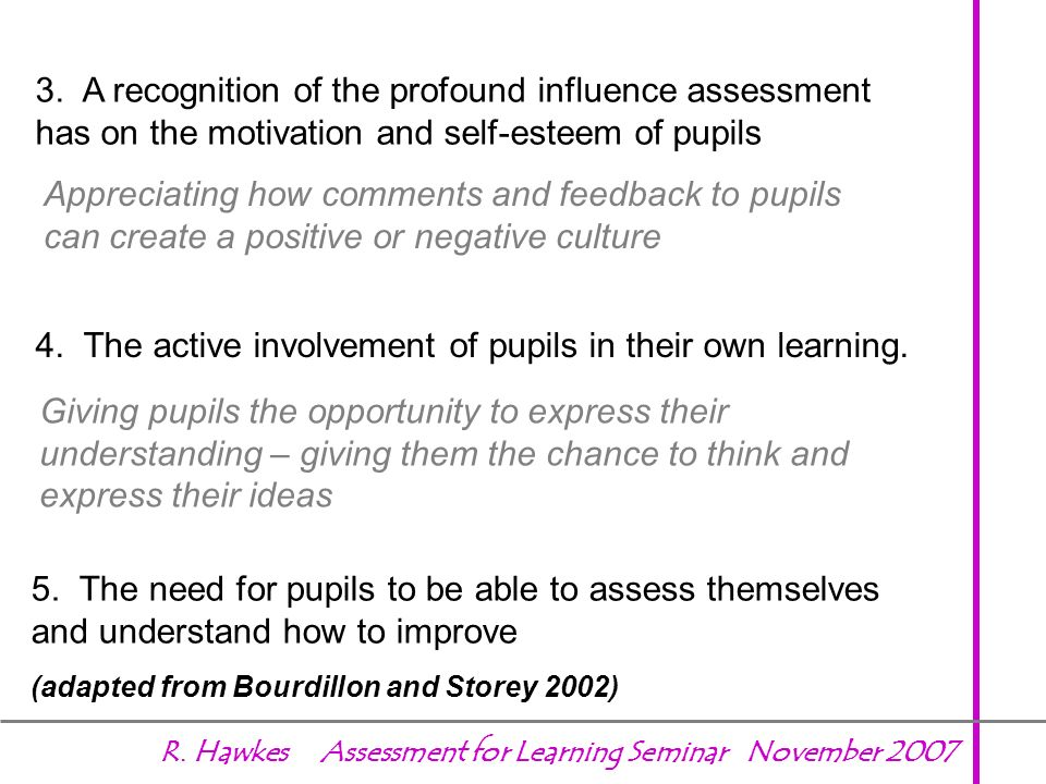 4. The active involvement of pupils in their own learning.