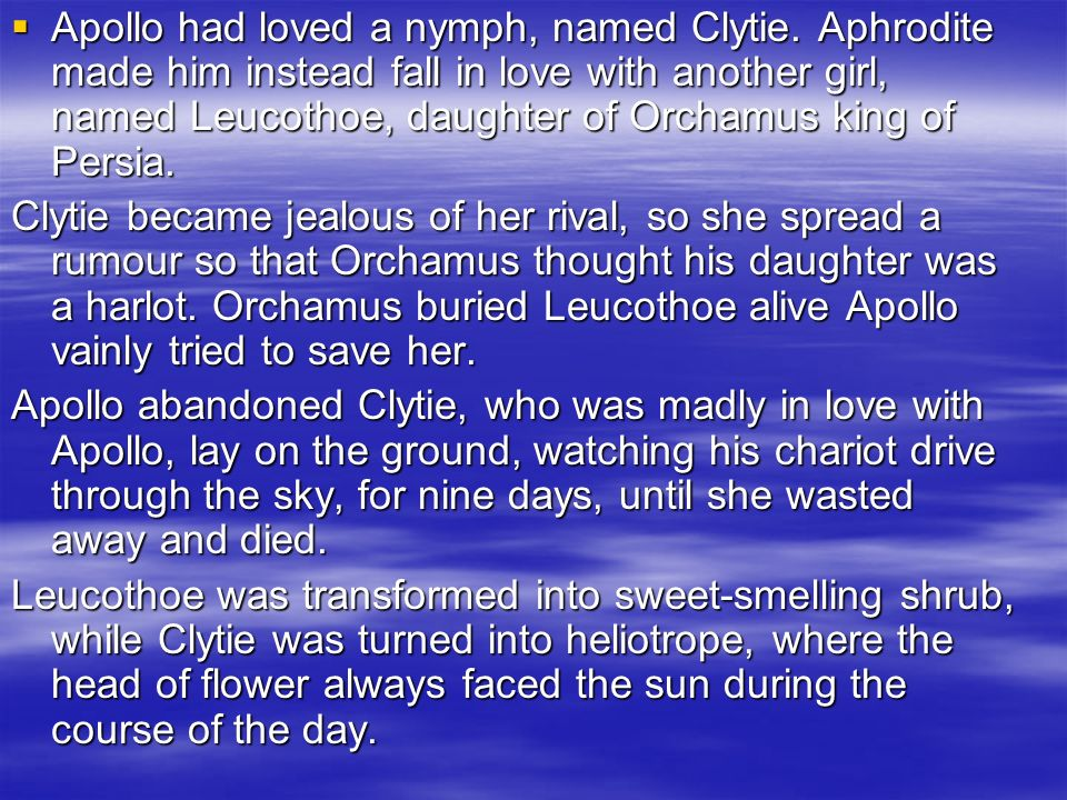 Apollo had loved a nymph, named Clytie