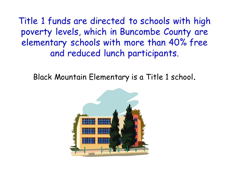 Black Mountain Elementary is a Title 1 school.