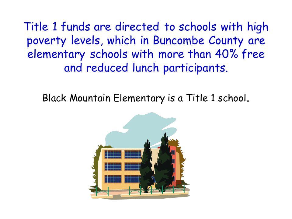 Black Mountain Elementary is a Title 1 school.