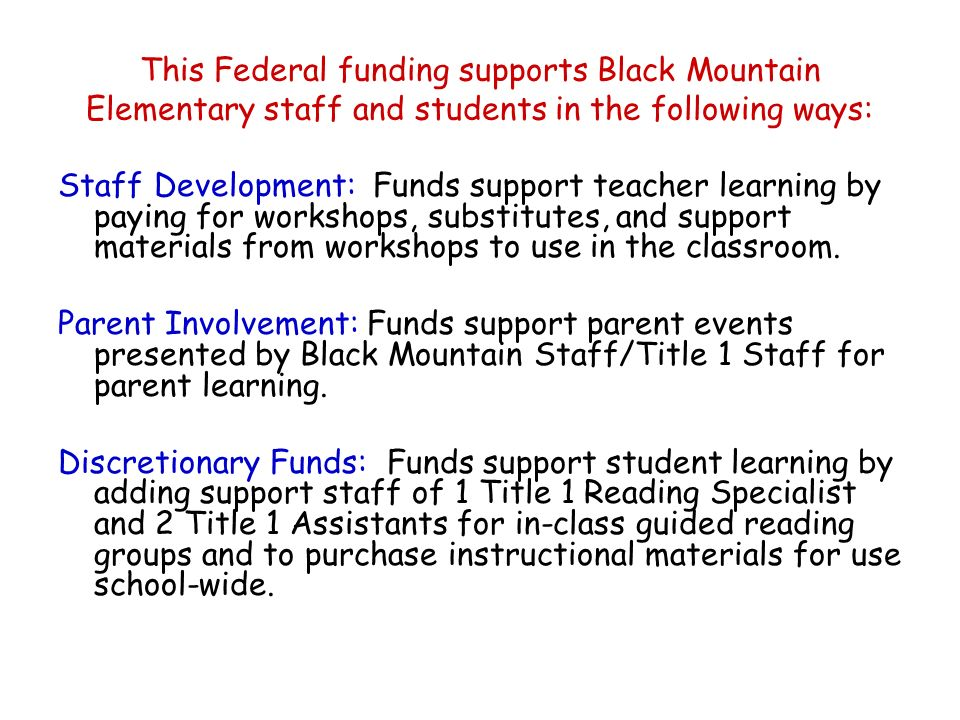 This Federal funding supports Black Mountain Elementary staff and students in the following ways: