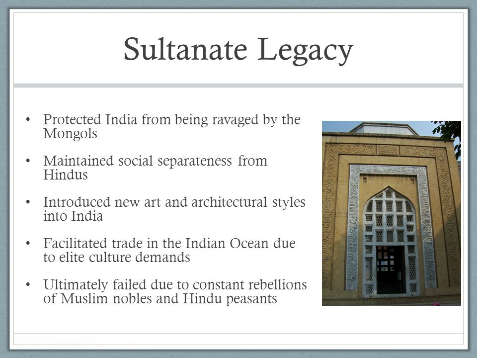 Sultanate Legacy Protected India from being ravaged by the Mongols