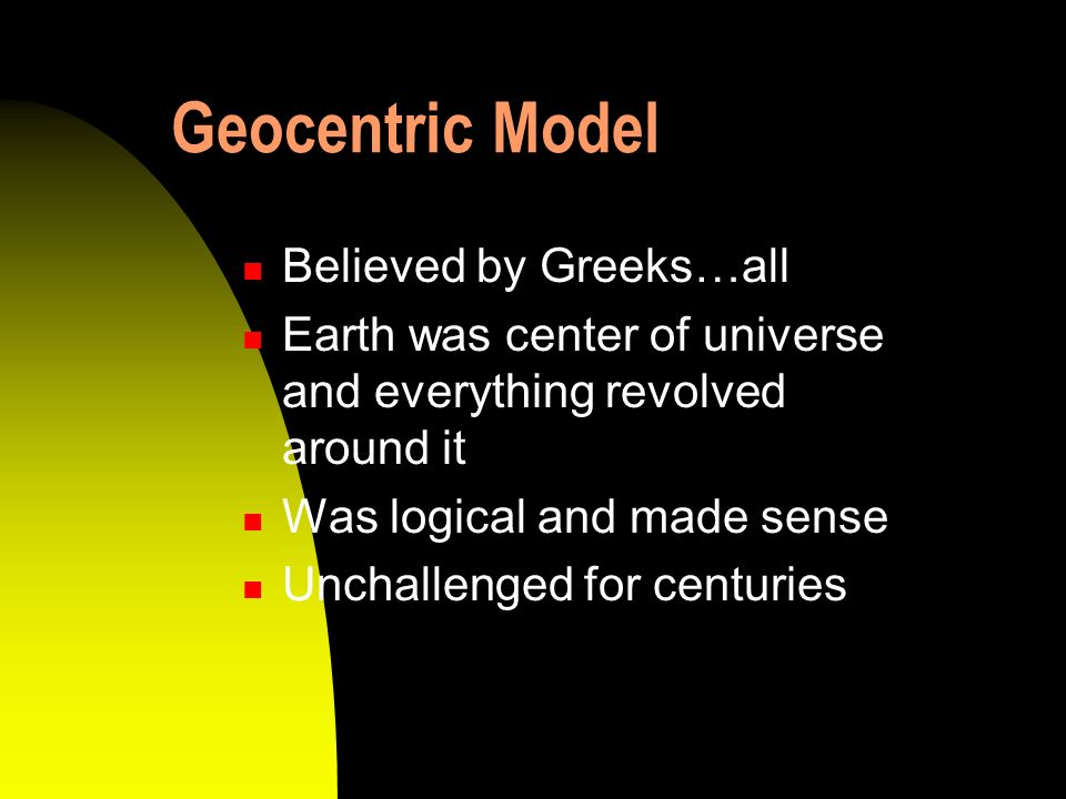 Geocentric Model Believed by Greeks…all