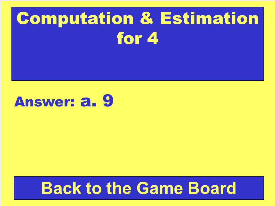 Computation & Estimation for 4