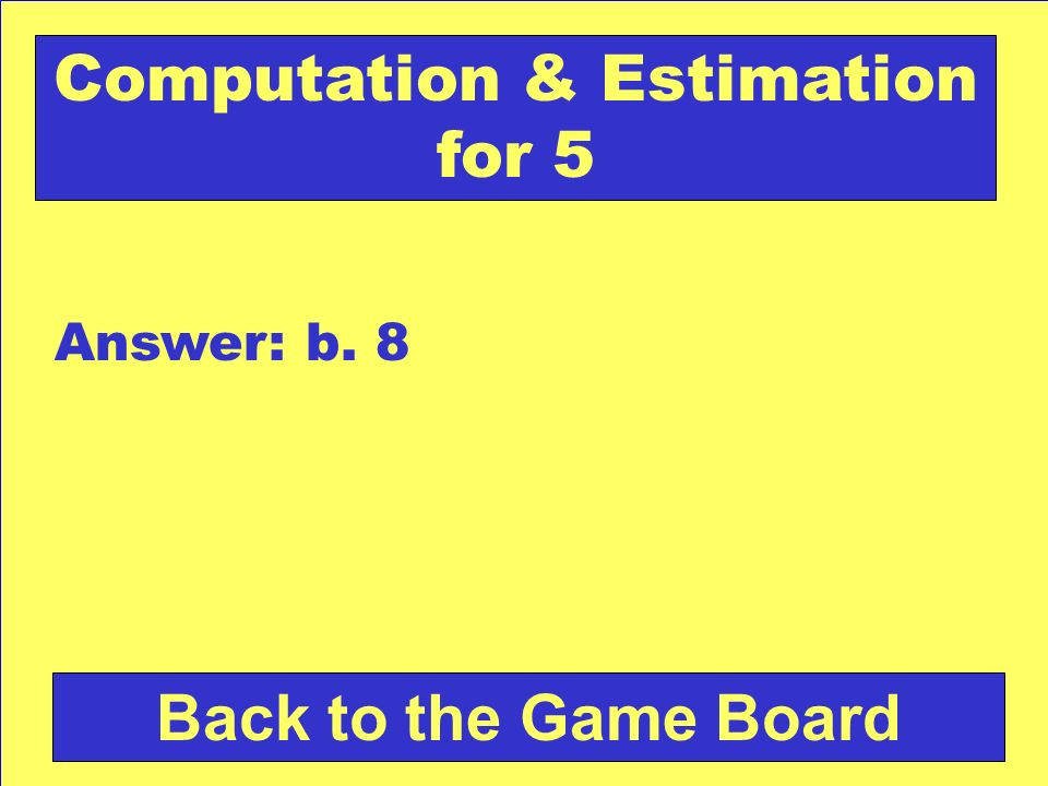 Computation & Estimation for 5