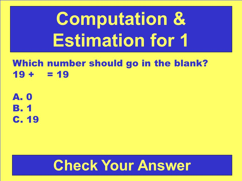 Computation & Estimation for 1