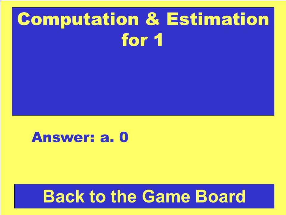 Computation & Estimation for 1