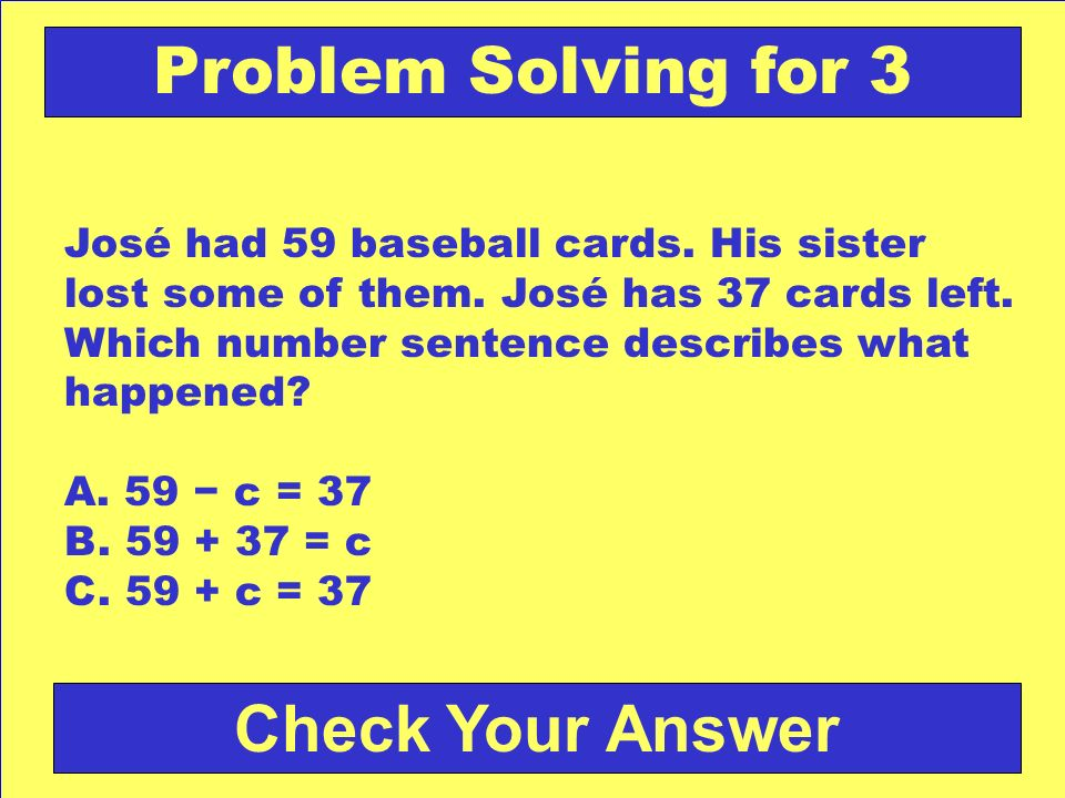 Problem Solving for 3 Check Your Answer