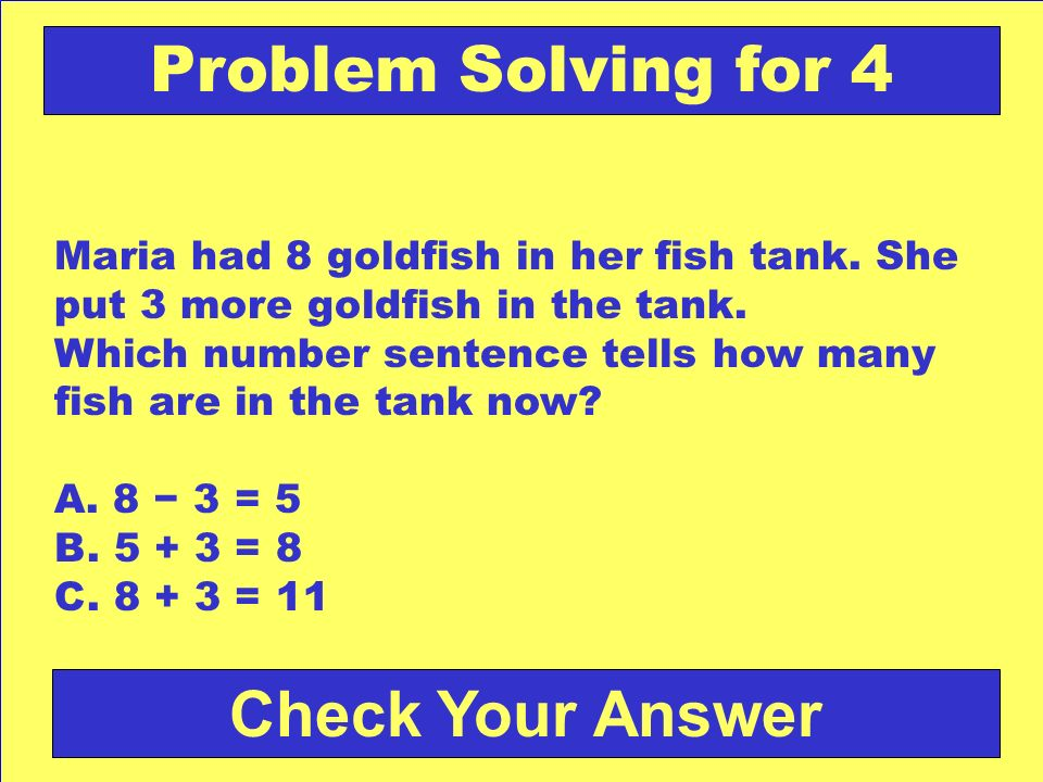 Problem Solving for 4 Check Your Answer