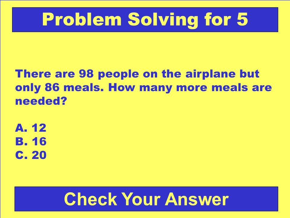 Problem Solving for 5 Check Your Answer