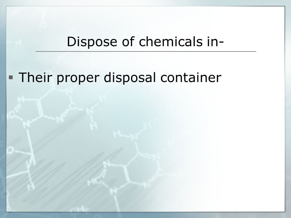 Dispose of chemicals in-