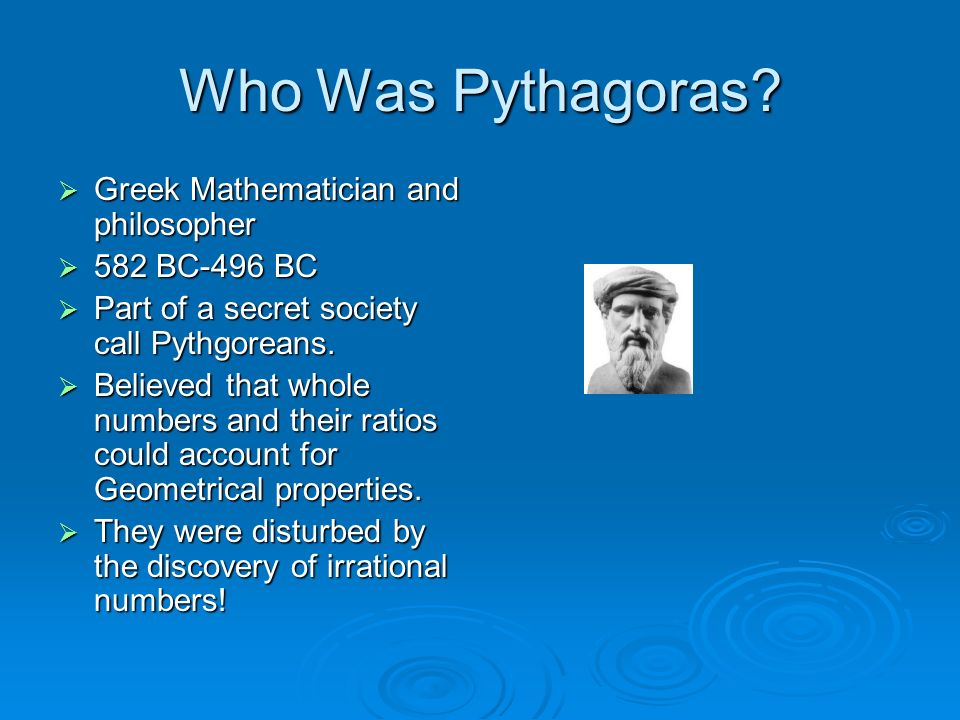 Who Was Pythagoras Greek Mathematician and philosopher 582 BC-496 BC