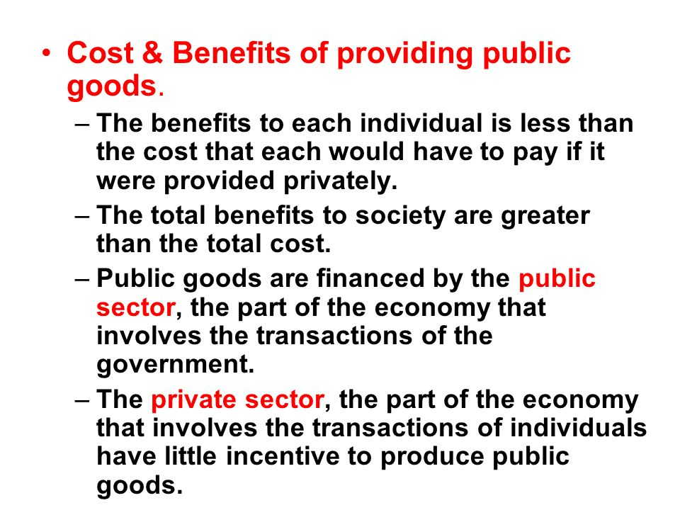 Cost & Benefits of providing public goods.