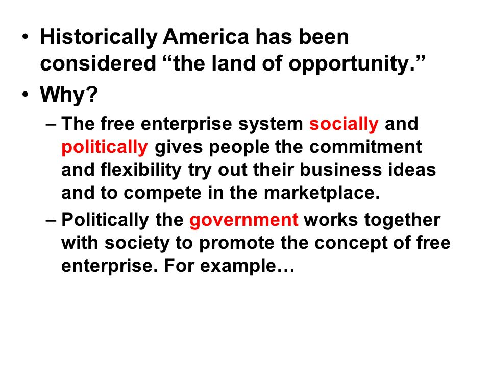Historically America has been considered the land of opportunity.