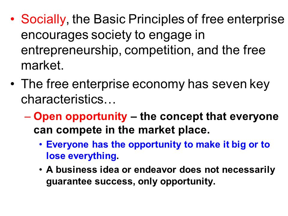 The free enterprise economy has seven key characteristics…