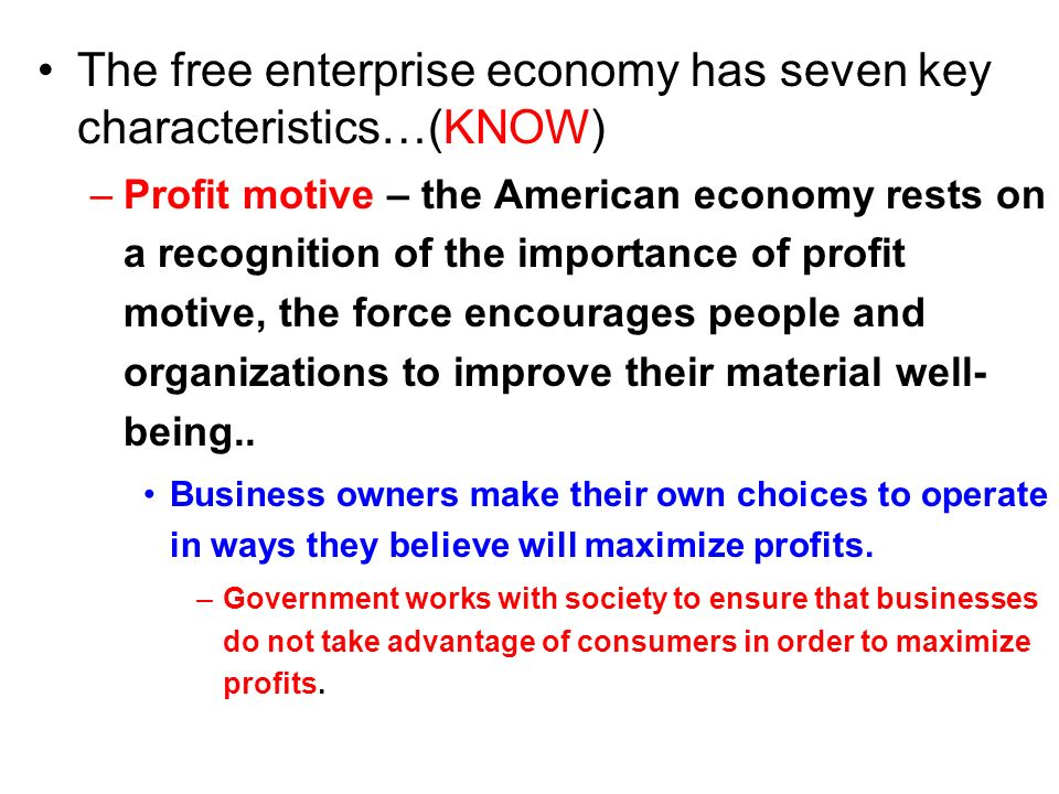 The free enterprise economy has seven key characteristics…(KNOW)
