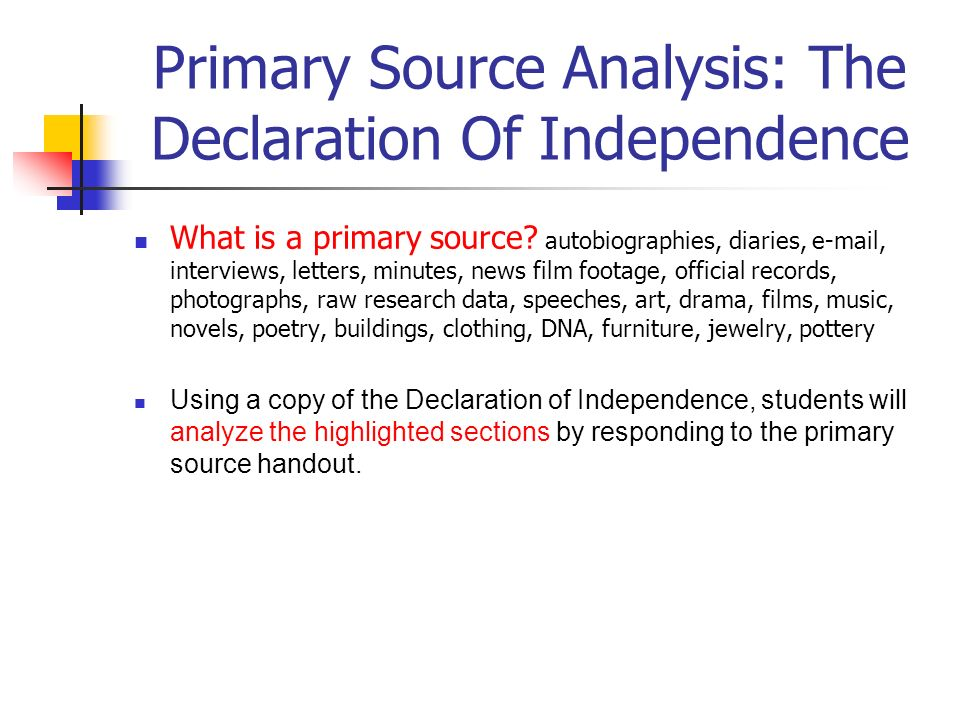Primary Source Analysis: The Declaration Of Independence