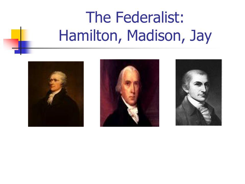 The Federalist: Hamilton, Madison, Jay