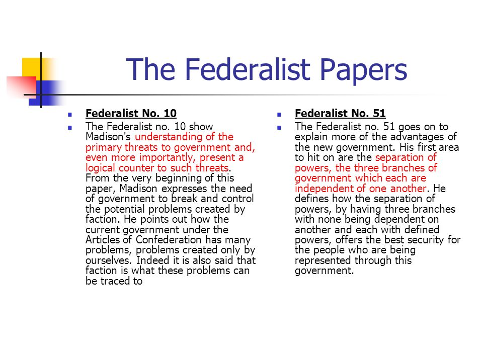 federalist paper separation of powers 10 separation of powers chapter 10 | document 15 james madison, federalist, no 48, 332--38 1 feb 1788 it was shewn in the last paper, that the political apothegm there examined, does not require that the legislative, executive and judiciary departments should be wholly unconnected with each other.