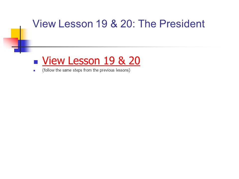 View Lesson 19 & 20: The President