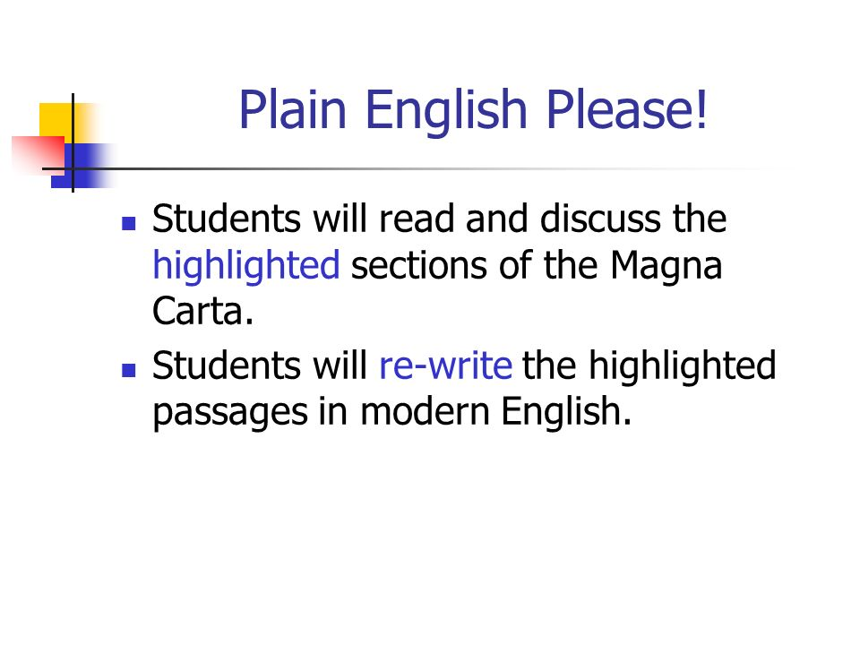 Plain English Please! Students will read and discuss the highlighted sections of the Magna Carta.