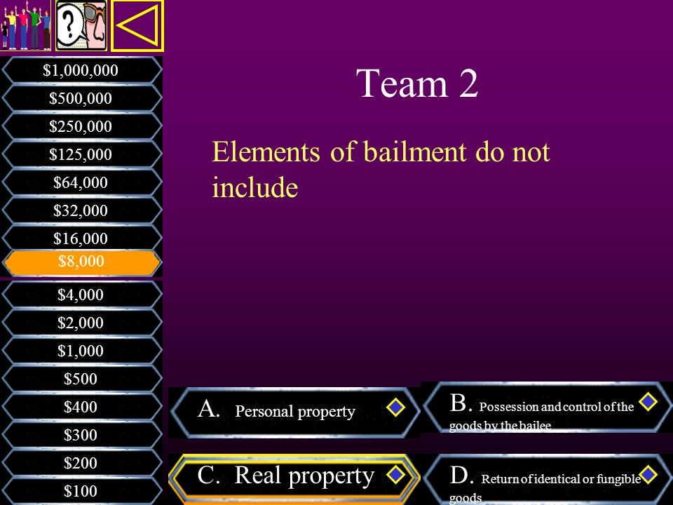 Team 2 Elements of bailment do not include