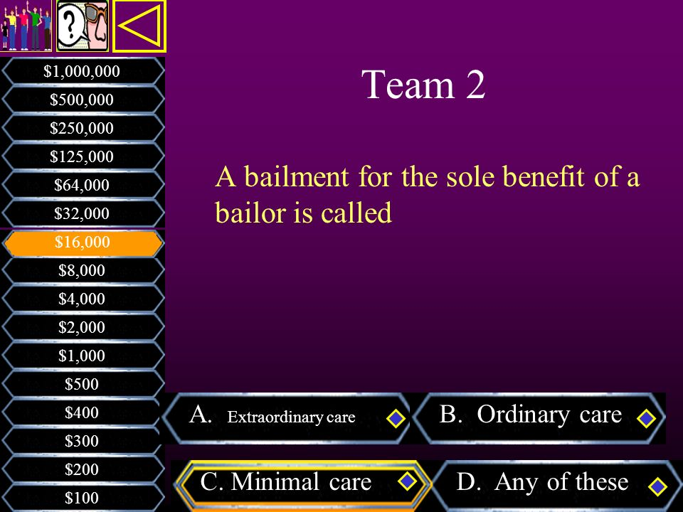 Team 2 A bailment for the sole benefit of a bailor is called