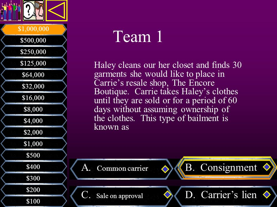 Team 1 A. Common carrier B. Consignment C. Sale on approval