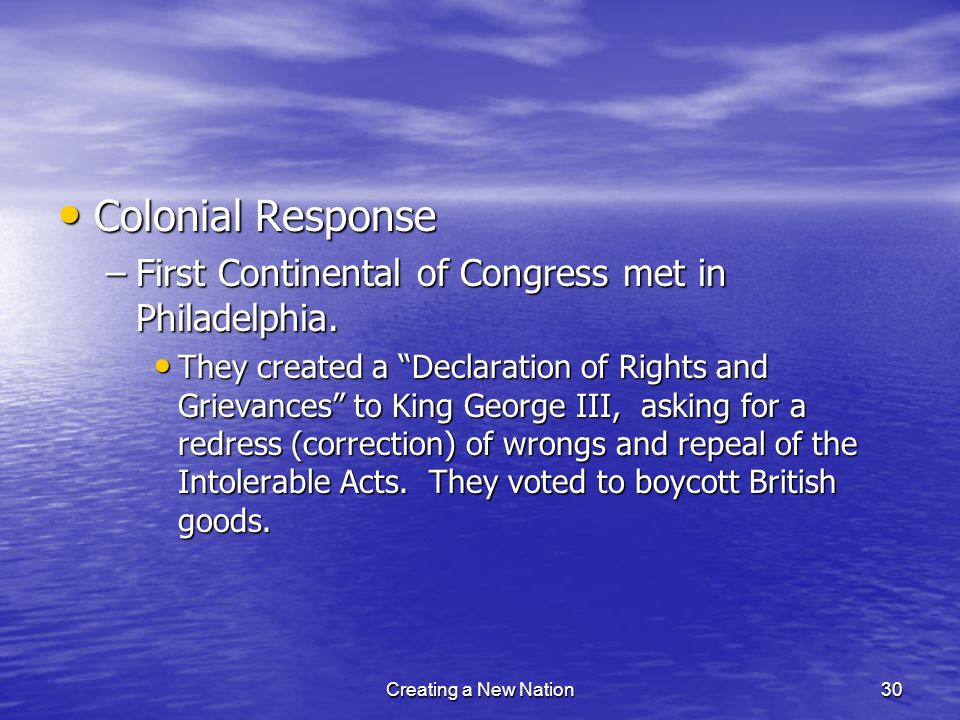 Colonial Response First Continental of Congress met in Philadelphia.