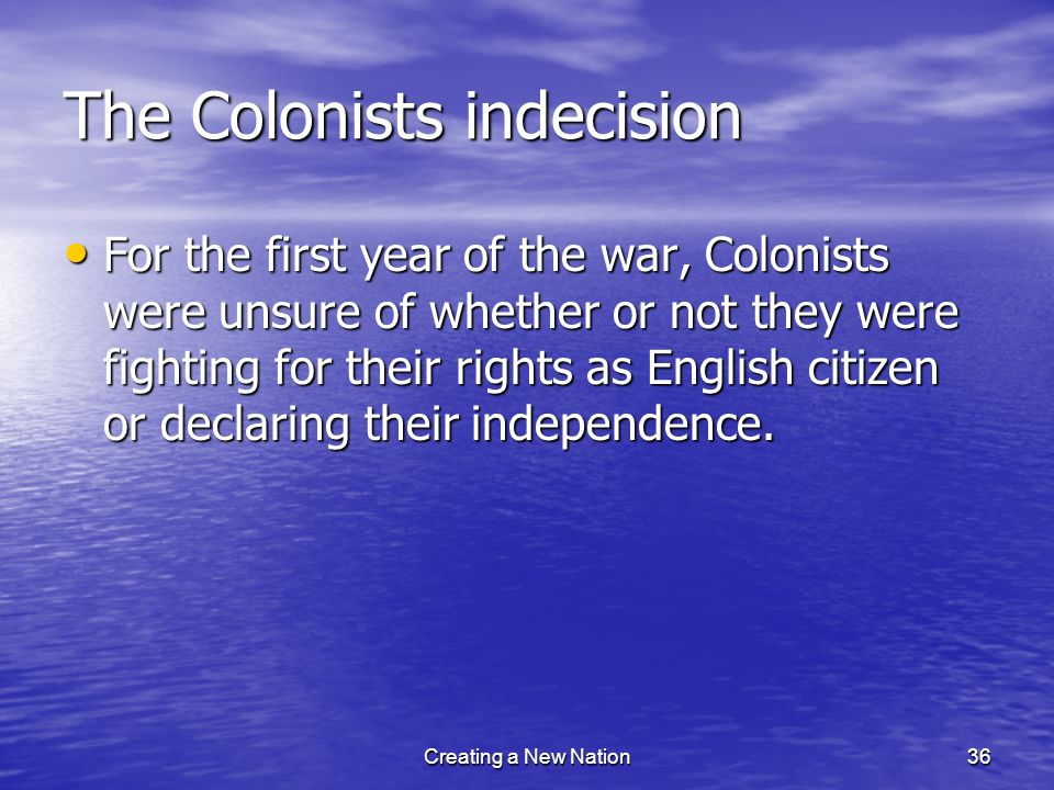 The Colonists indecision