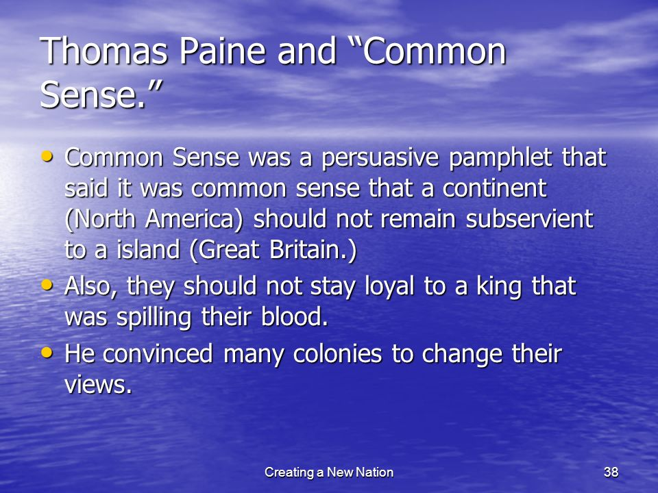 Thomas Paine and Common Sense.