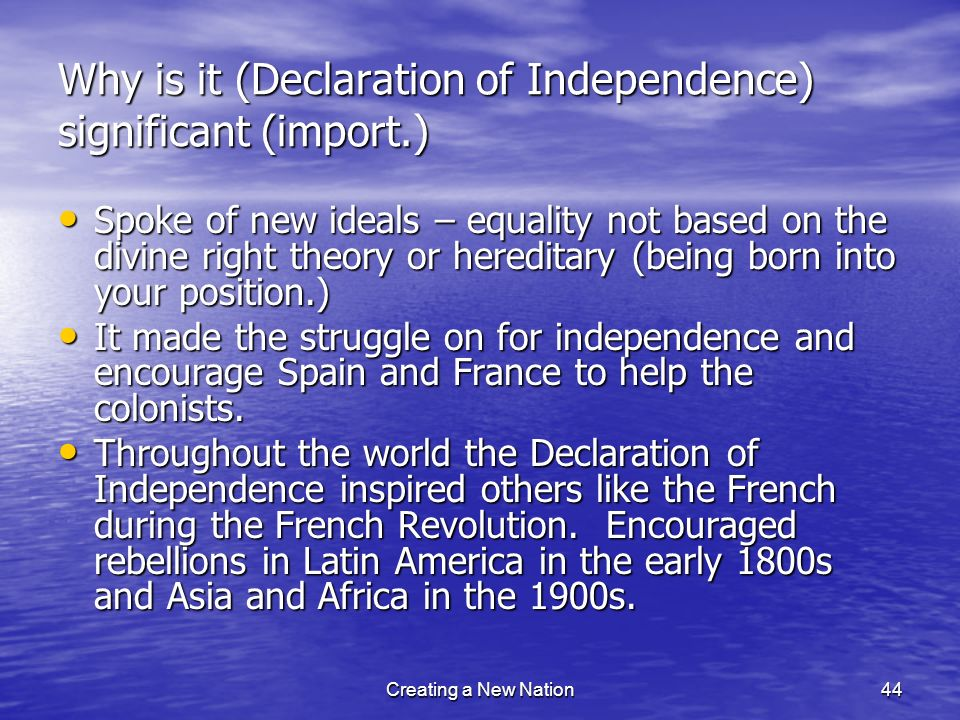 Why is it (Declaration of Independence) significant (import.)