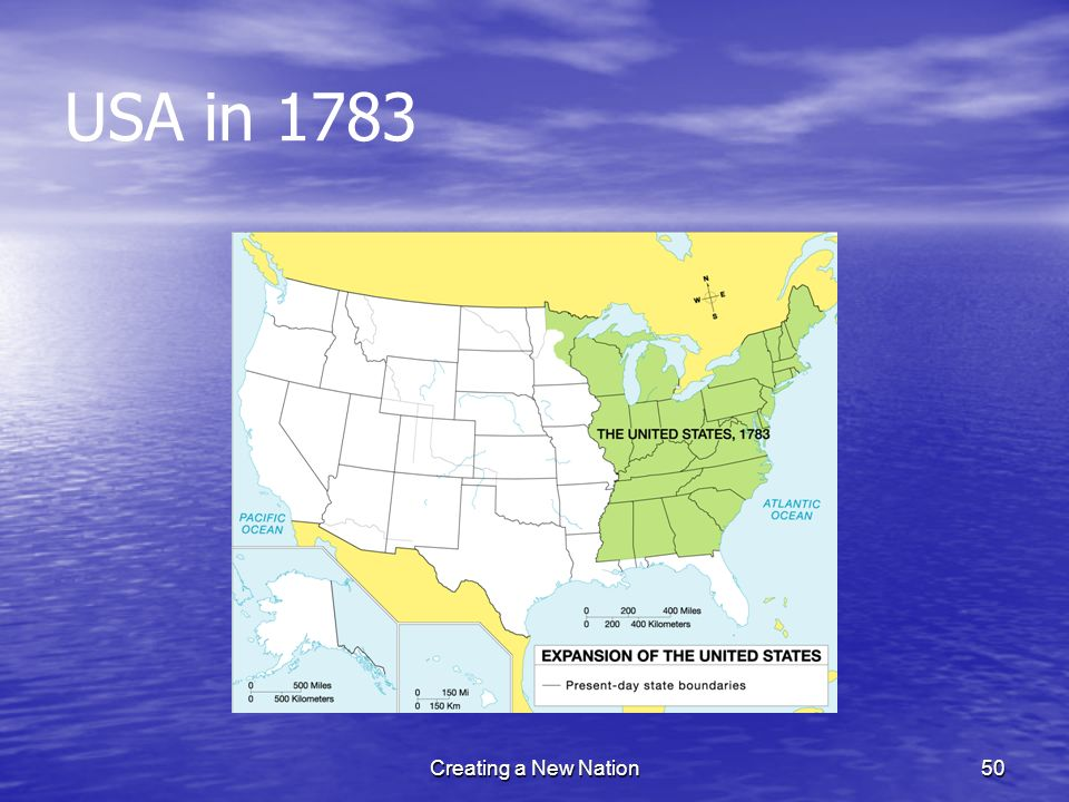 USA in 1783 Creating a New Nation